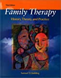 Family Therapy : History, Theory, and Practice, Gladding, Samuel T., 0130167207