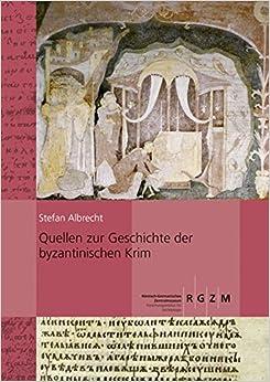 Book Quellen Zur Geschichte Der Byzantinischen Krim (Monographien Des Romisch-Germanischen Zentralmuseums)