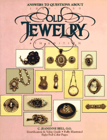 Answers to Questions About Old Jewelry 1840 to 1950: Answers to Questions About Old Jewelry 1840 to 1950 ()
