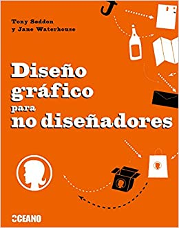 Diseno Grafico para no Disenadores: Jane;Seddon, Tony Waterhouse: 9788475566658: Amazon.com: Books