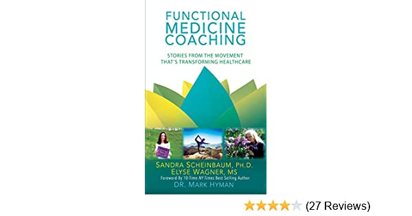 fe5a7d570701 Functional Medicine Coaching: Stories from the Movement That's Transforming  Healthcare