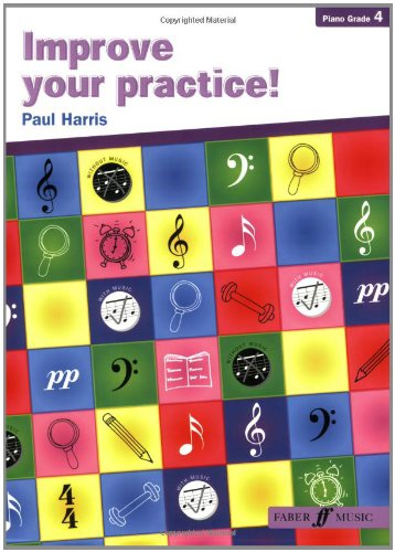 Improve Your Practice! Piano: Grade 4 (Faber Edition)