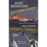 More Missions Accomplished: And a lot more funny business
