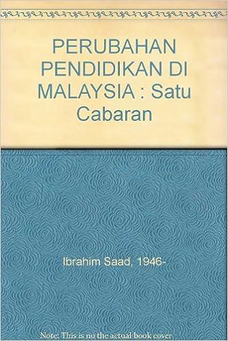 Perubahan Pendidikan Di Malaysia Satu Cabaran Ibrahim Saad 1946 Amazon Com Books