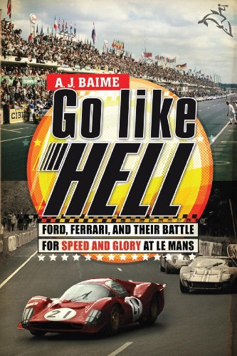 - Go Like Hell: Ford, Ferrari, and Their Battle for Speed and Glory at Le Mans