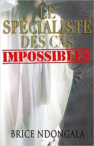 Le Spécialiste des Cas Impossibles