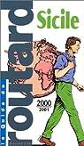 Guide du routard. Sicile. 2000-2001 par Guide du Routard