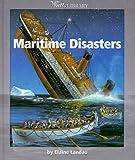 Maritime Disasters, Elaine Landau, 0531203441
