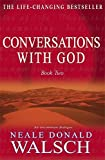 Conversations with God: An Uncommon Dialogue: Bk.2