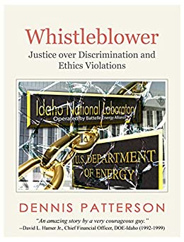 Whistleblower: Justice over Discrimination and Ethics Violations (Human Resources Ethics and Concerns Book 1) by [Patterson, Dennis]