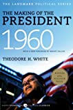 Front cover for the book The Making of the President 1960 by Theodore H. White