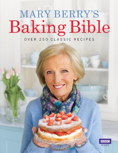 Mary Berry's Baking Bible: Over 250 Classic Recipes (Berry Mary Christmas Cooks)