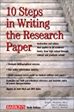 10 Steps in Writing the Research Paper, Roberta H. Markman and Peter T. Markman, 0764113623