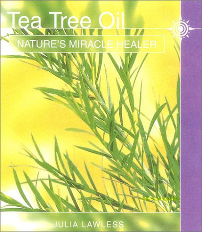 Tea Tree Oil: Nature's Miracle Healer ebook