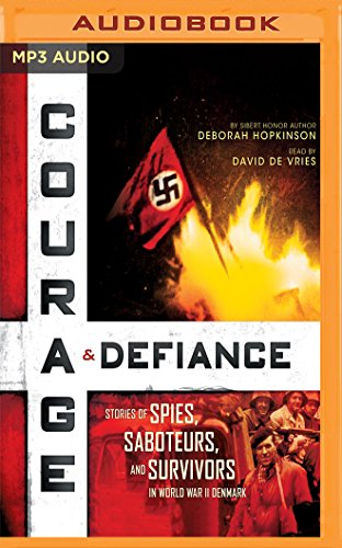 Courage & Defiance: Stories of Spies, Saboteurs, and Survivors in World War II Denmark by Scholastic on Brilliance Audio