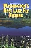 Washington s Best Lake Fly Fishing