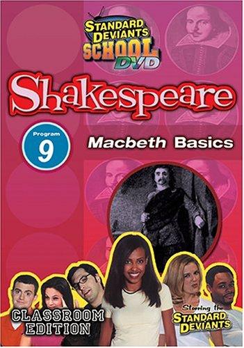 Standard Deviants School - Shakespeare, Program 9 - ''Macbeth Basics (Classroom Edition)