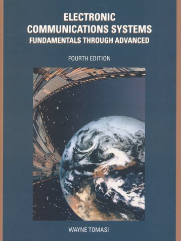 Electronic Communication Systems: Fundamentals through Advanced (4th Edition)
