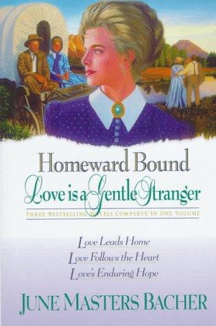 book cover of Homeward Bound / Love Is a Gentle Stranger