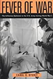 Fever of War: The Influenza Epidemic in the U.S. Army during World War I
