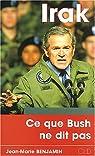 Irak, ce que Bush ne dit pas par Benjamin