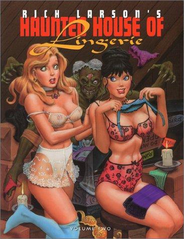 Rich Larson's Haunted House of Lingerie Volume 2 (v. 2)