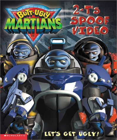 Read Online 2-T's Spoof Video (Butt-ugly Martians Storybook) ebook