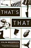 That's That: A Memoir by Broderick, Colin (2013) Paperback