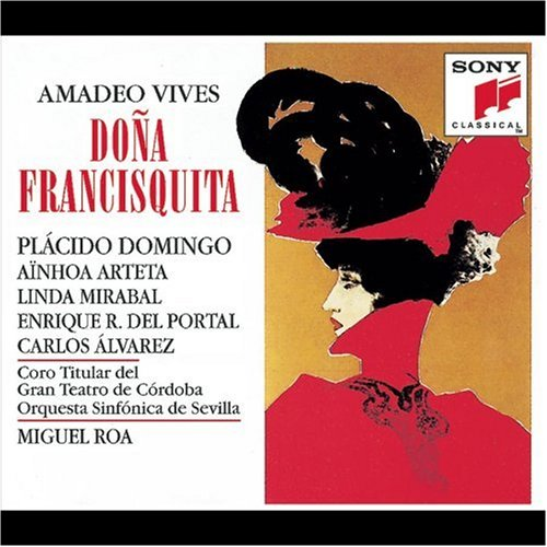 Vives - Doña Francisquita / Domingo, Arteta, Mirabal, Del Portal, C. Álvarez, C. Chausson, M. - Outlet Seaside Stores