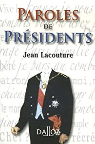 Paroles de Présidents par Jean Lacouture