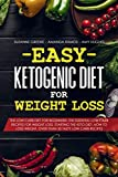 Easy Ketogenic Diet for Weight Loss: The low carb diet for beginners: the essential low carb recipes for weight loss. Starting the Keto diet: how to lose weight. Over than 30 tasty low carb recipes.