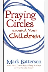 Praying Circles around Your Children Kindle Edition