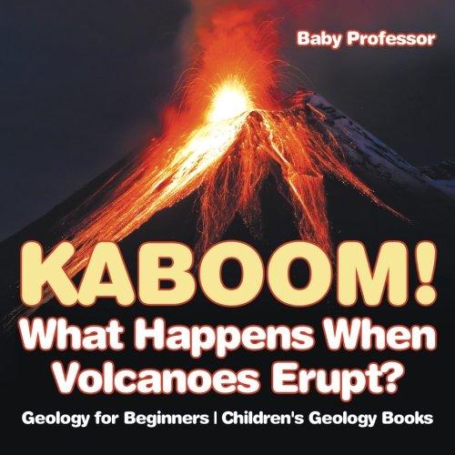 Kaboom! What Happens When Volcanoes Erupt? Geology for Beginners  Children's Geology Books ebook
