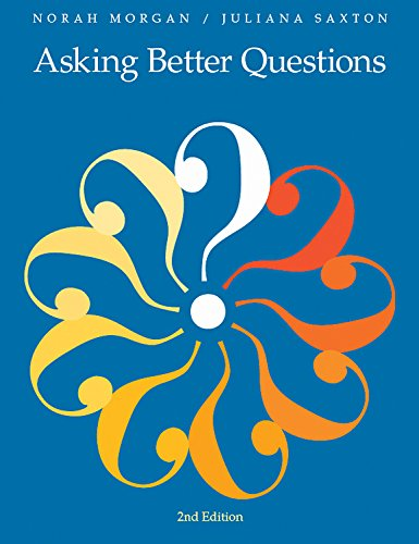 Asking Better Questions (Second Edition)