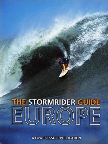 The Stormrider Guide: Europe by Low Pressure Publications
