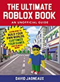 #4: The Ultimate Roblox Book: An Unofficial Guide: Learn How to Build Your Own Worlds, Customize Your Games, and So Much More! (Unofficial Roblox)