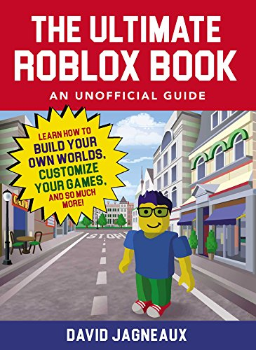 The Ultimate Roblox Book: An Unofficial Guide: Learn How to Build Your Own Worlds, Customize Your Games, and So Much More! (Unofficial Roblox) by Adams Media