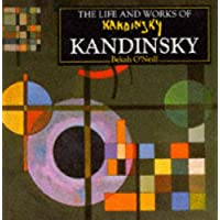 The Life and Works of Kandinsky : A compilation of works from the Bridgeman Art Library