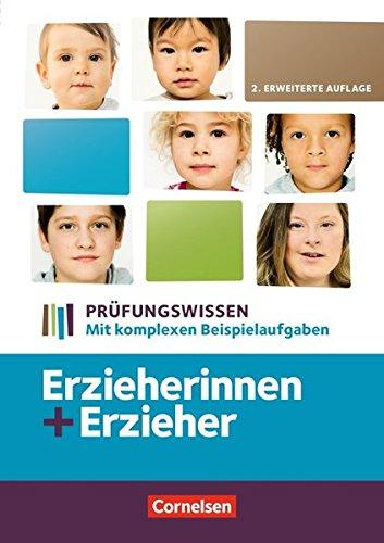 Erzieherinnen + Erzieher / Zu allen Bänden - Prüfungswissen - Neubearbeitung: Mit komplexen Beispielaufgaben. Schülerbuch