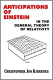 Anticipations of Einstein in the General Theory of Relativity, Bjerknes, Christopher Jon, 0971962960