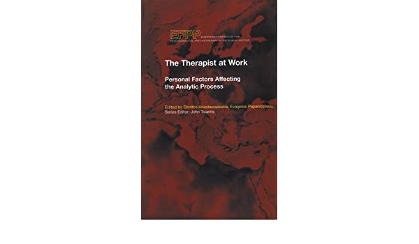 The Therapist at Work: Personal Factors Affecting the Analytic Process