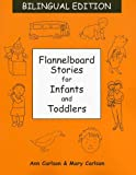 Flannelboard Stories for Infants and Toddlers, Ann D. Carlson, 0838909116