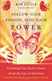 img - for Follow Your Passion, Find Your Power: Everything You Need to Know about the Law of Attraction book / textbook / text book