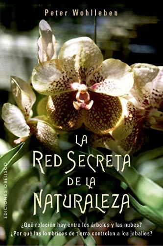 La red secreta de la naturaleza por Peter Wohlleben