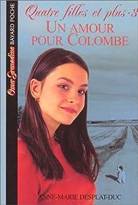 Quatre filles et plus, tome 3 : Un amour pour colombe par Anne-Marie Desplat-Duc