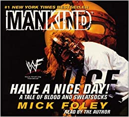 Have A Nice Day A Tale Of Blood And Sweatsocks Amazonde Mankind