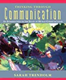 Thinking Through Communication: An Introduction to the Study of Human Communication (5th Edition)