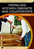 installing kitchen cabinets and countertops Installing Kitchen Cabinets and Countertops: with Tom Law