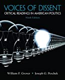 Voices of Dissent: Critical Readings in American Politics (9th Edition), William F. Grover, Joseph G. Peschek, 0205251714