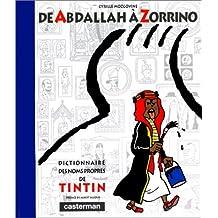 DICTIONNAIRE NOMS PROPRES TINTIN : DE ABDALLAH À ZORRINO